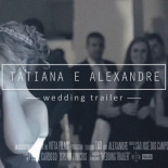 Tatiana & Alexandre - Wedding Trailer